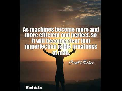 Ernst Fischer: As machines become more and more efficient and per......