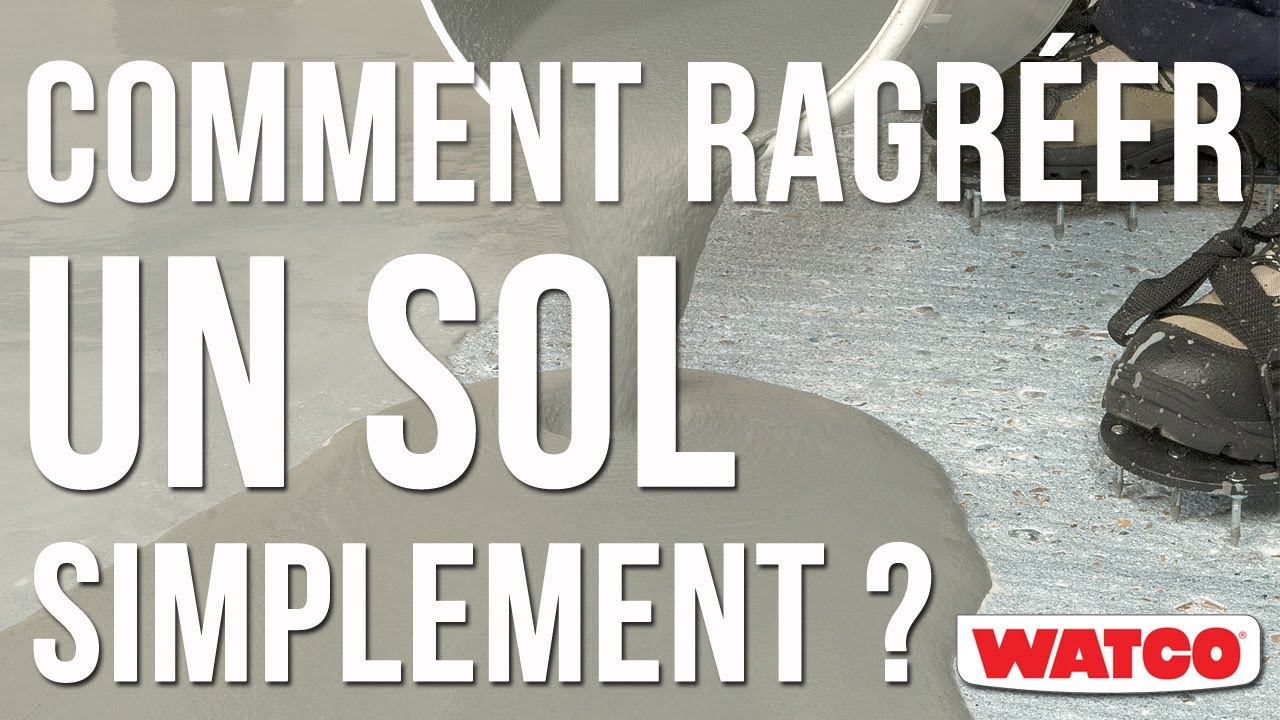 Comment ragr er un sol simplement ragr age coulable watco youtube - Ragreage sol exterieur ...
