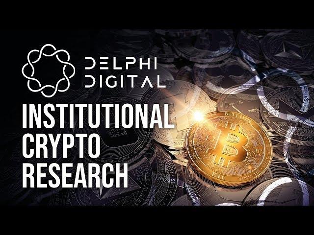 Delphi Digital - Institutional Grade Crypto Research
