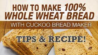 Making 100% Whole Wheat Bread …