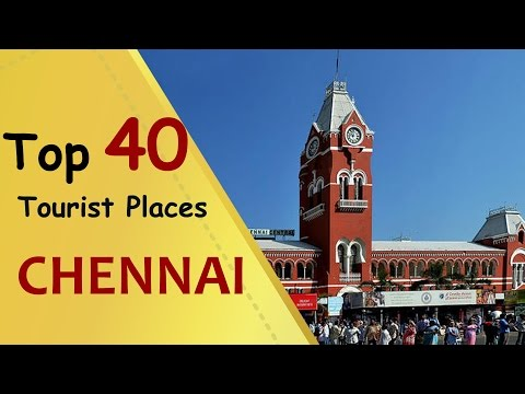 """CHENNAI"" Top 40 Tourist Places 