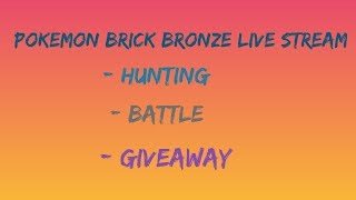 Roblox Pokemon Brick bronze : Hunting for legends and give away at end!!