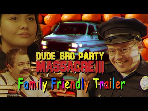 Dude Bro Party Massacre III  Family Friendly