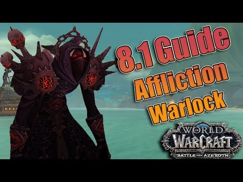 BFA - 8.1 AFFLICTION Warlock DPS Guide! Azerite, Talents, Rotations and More! Raid and Mythic +!