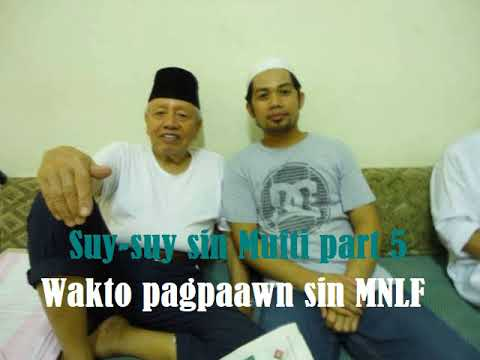 Suy-suy sin Mufti part 5-Wakto pagpaawn sin MNLF