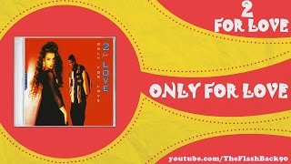 2 For Love - Only For Love (Romance Mix)