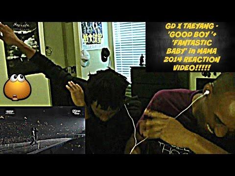 GD X TAEYANG - 'GOOD BOY '+ 'FANTASTIC BABY' in MAMA 2014 REACTION VIDEO!!!!