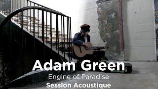 #1031 Adam Green - Engine of Paradise (Session Acoustique)