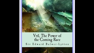 Vril, The Power of the Coming Race  by Sir Edward Bulwer-Lytton  [1871] audiobook
