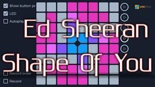 Ed Sheeran - Shape Of You /Unipad Cover [Remix]
