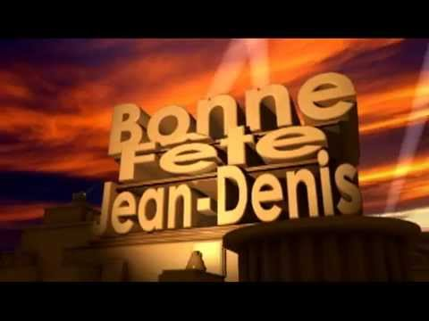 Bonne Fete Jean Denis Youtube