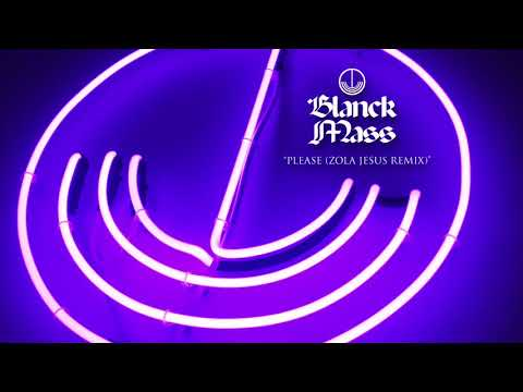 Blanck Mass - Please (Zola Jesus Remix) Mp3