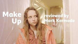 Make Up reviewed by Mark Kermode