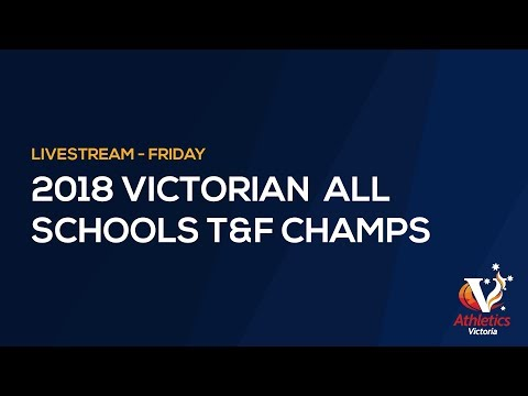 2018 Victorian All Schools Track & Field Championships – Friday