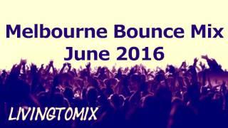 Eletro House - Melbourne Bounce Mix June 2016 | Crazy drops & Melodies | by LivingToMix