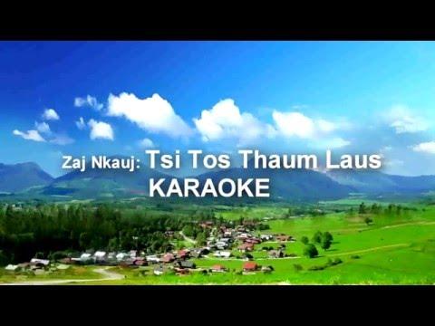 Tuam Yaj - Tsi Tos thaum laus - KARAOKE