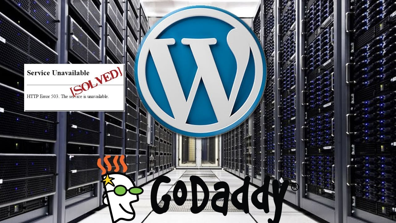 503 Service Unavailable Error in WordPress using Godaddy Server