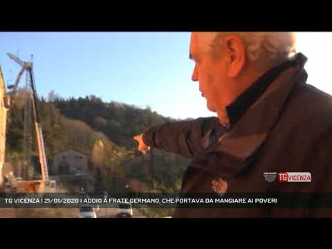 TG VICENZA | 21/01/2020 | ADDIO A FRATE GERMANO, C...