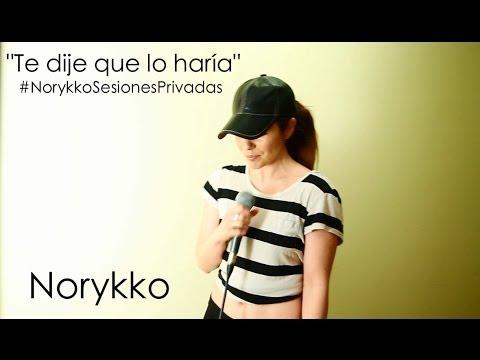 Norykko - Te dije que lo haría (Sesiones Privadas)