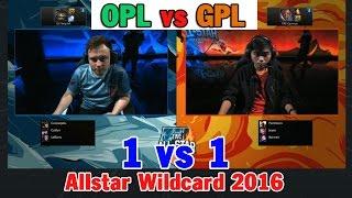 Van 4 [Allstar Wildcard 2016] 1 vs 1 - OPL vs GPL- Chau Ðai Duong vs Ðong Nam A -OPL vs SEA