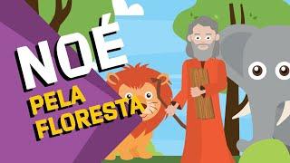 NOÉ PELA FLORESTA - A BÍBLIA CANTA