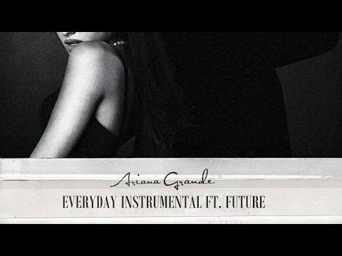 Ariana Grande, Future – Everyday (Instrumental Remake)