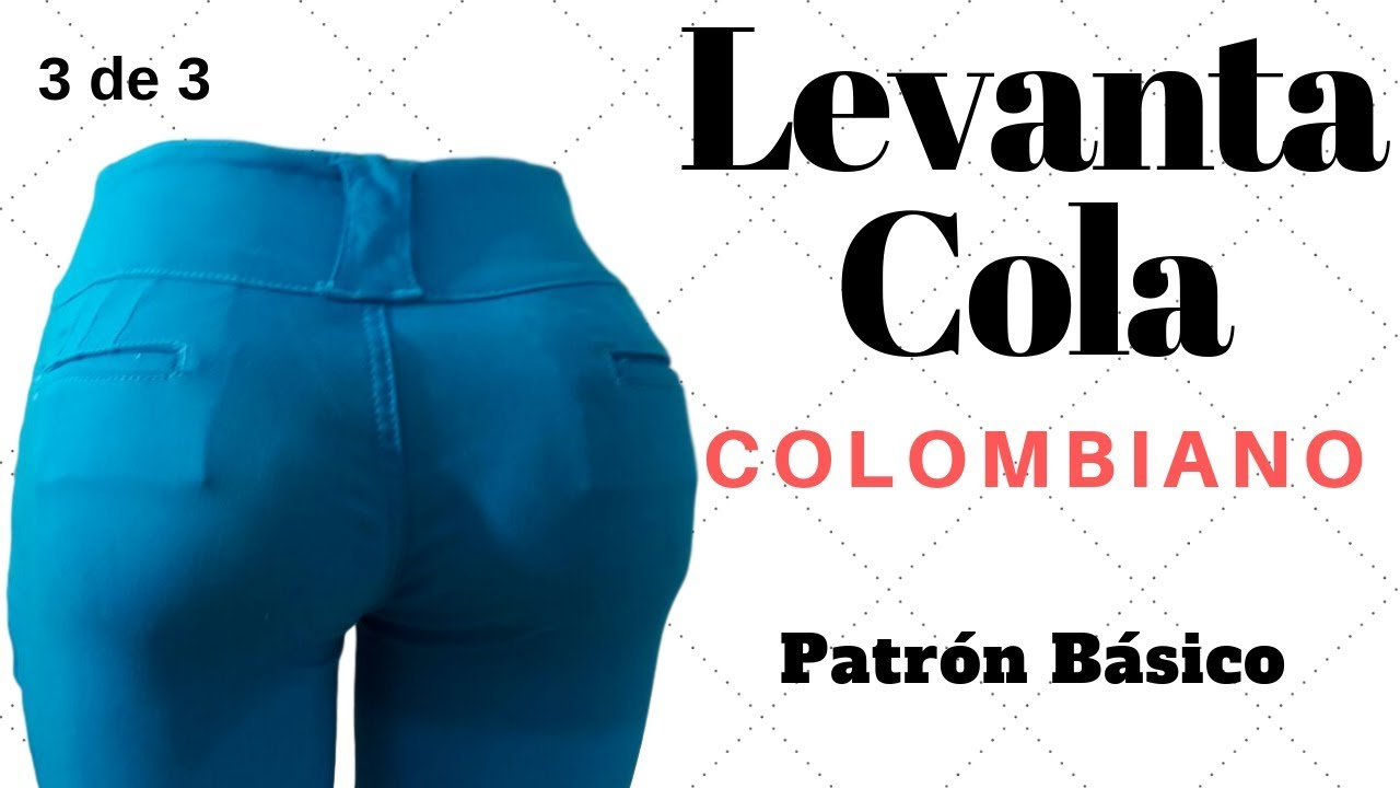 Pantalon Levanta Cola Colombiano Trazo Posterior Youtube