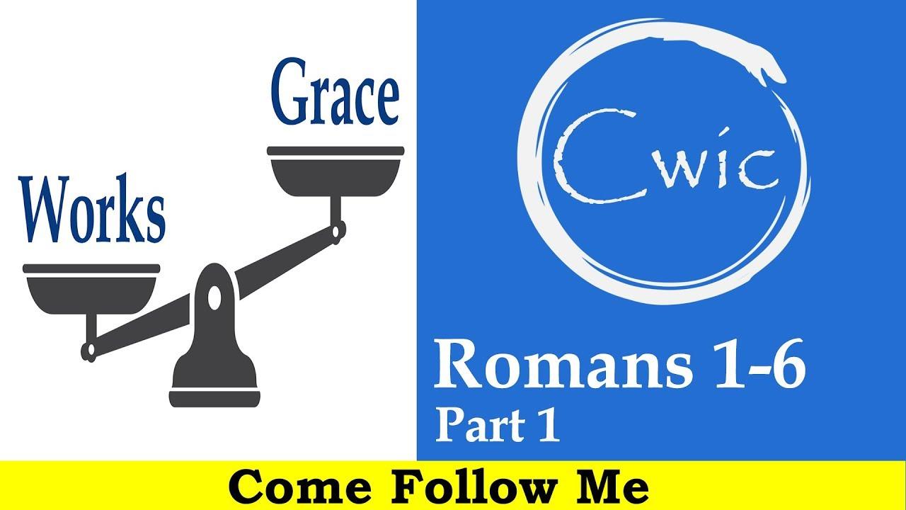 Come Follow Me LDS- Romans 1-6 Part 1 (Aug 5-11)