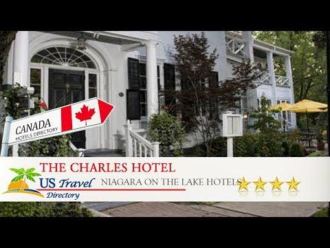 The Charles Hotel - Niagara On The Lake Hotels, Canada