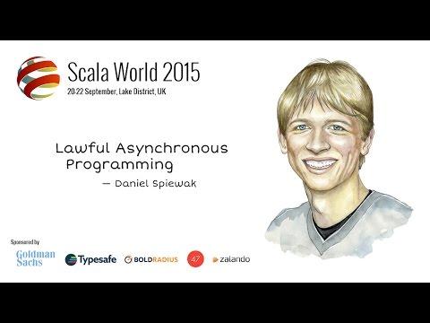Lawful Asynchronous Programming — Daniel Spiewak