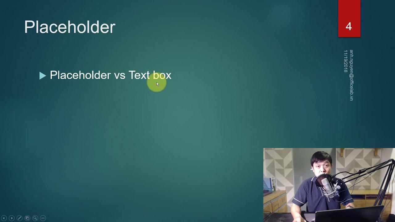 Hướng dẫn về Layout và Placeholder trong PowerPoint