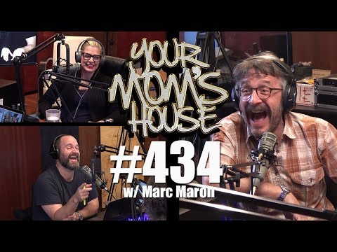 Your Mom's House Podcast  Ep. 434 w Marc Maron