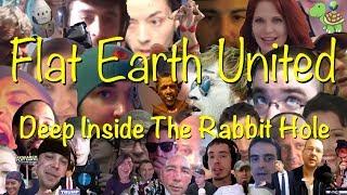 Flat Earth United - Deep Inside The Rabbit Hole DITRH