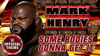 Mark Henry - Some Bodies Gonna Get It (Entrance Theme) feat. Three Six Mafia