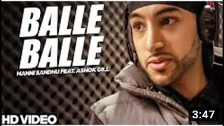 Manni Sandhu - Balle Balle (Feat. Ashok Gill) ***OFFICIAL VIDEO***