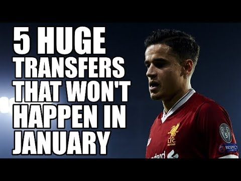5 HUGE Transfers That WON'T Happen In January