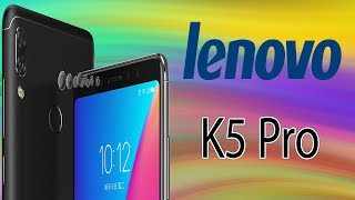 Lenovo K5 Pro - Specifications, Price, Official Video, Review