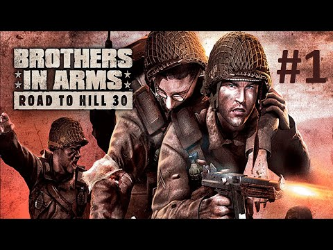 Brothers in Arms: Road to Hill 30 - прохождение | #1