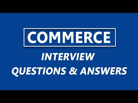 TOP 20 Commerce Interview Questions And Answers 2019