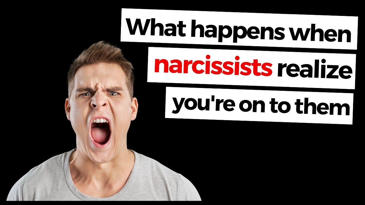 What happens when narcissists realize you're on to them?