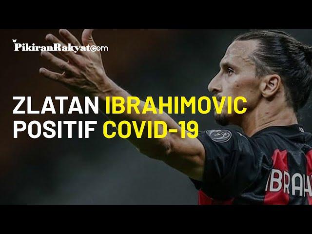 Dikonfirmasi Positif Covid-19, Zlatan Ibrahimovic: Virus Corona Terlalu Berani Menantangku
