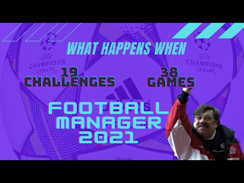 FOOTBALL MANAGER 2021 WHAT HAPPENS WHEN CHALLENGE FM21 |