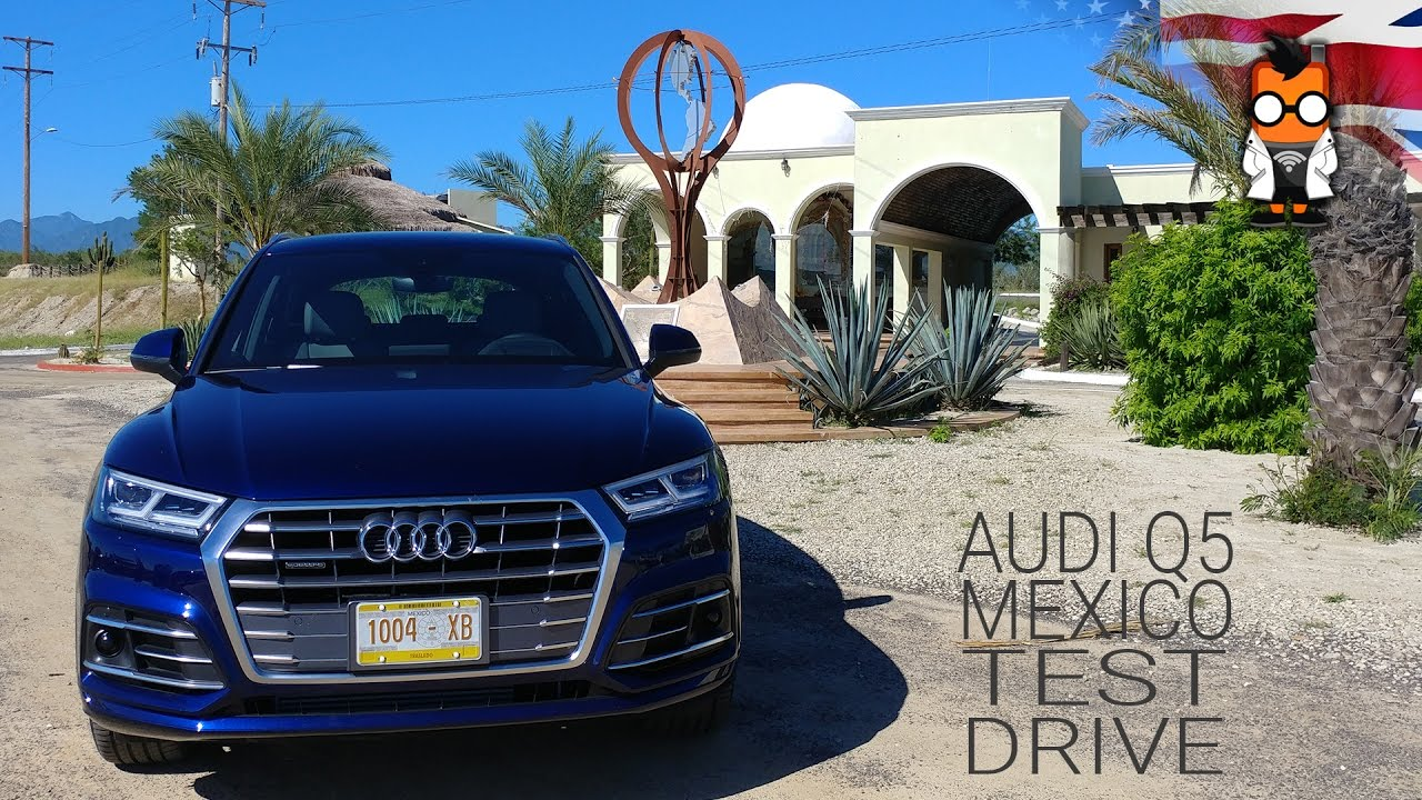 Audi Q Test Drive In Mexico YouTube - Audi mexico