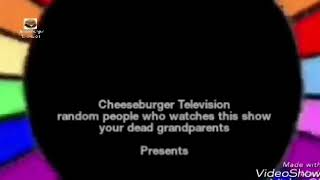 Cheeseburger Television Ident/Wheel of erm....Nothing? Intro