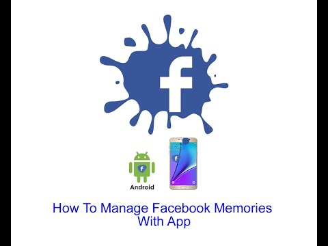 How To Manage Facebook Memories With App