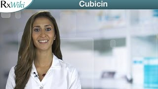 Cubicin To Treat Skin Infections and Blood Infections - Overview