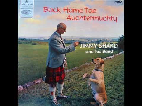Jimmy Shand   ( Back Home To Auchtermuchy )
