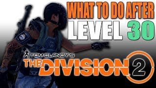 What to do after you hit Level 30 in The Division 2 (How to raise Gear Score)