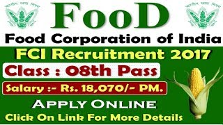 Food Corporation of India Recruitment 2017 | 8th - 12th pass jobs | Government jobs
