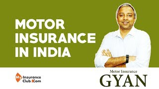 Everything you must know on Motor Insurance in India.